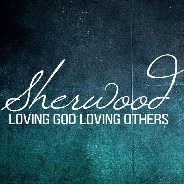 SHERWOOD | LOVING GOD LOVING OTHERS - Home - Church in ...
